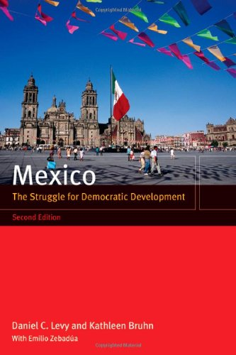 Mexico: The Struggle for Democratic Development - Daniel C. Levy; Kathleen Bruhn