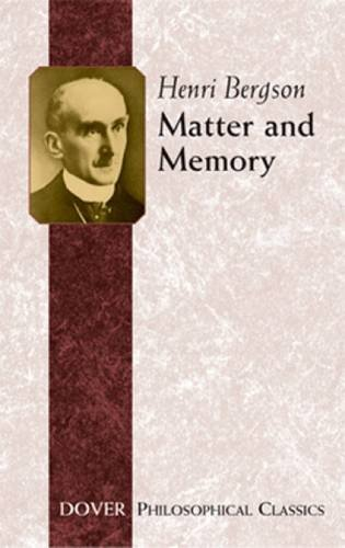 Matter and Memory (Philosophical Classics) - Henri Bergson