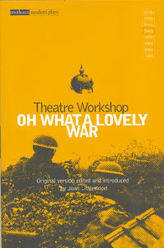 Oh What A Lovely War - Theatre Workshop, Charles Chilton, Gerry Raffles