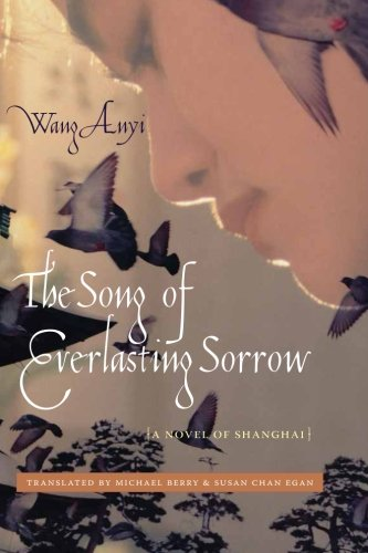 The Song of Everlasting Sorrow: A Novel of Shanghai (Weatherhead Books on Asia) - Wang Anyi