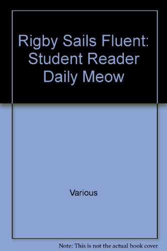 Rigby Sails Fluent: Student Reader Daily Meow - RIGBY