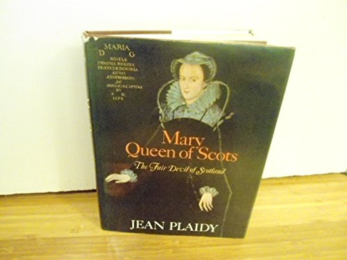 Mary Queen of Scots: The Fair Devil of Scotland - Jean Plaidy