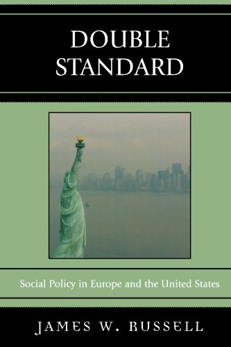 Double Standard: Social Policy in Europe and the United States - James W. Russell
