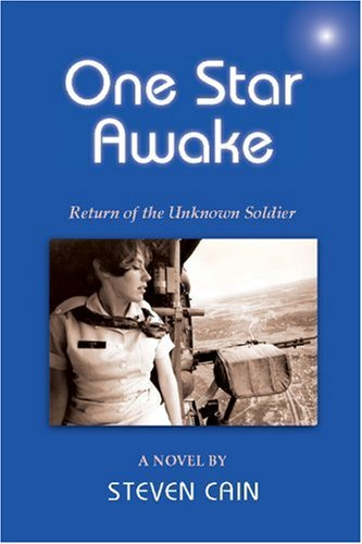 One Star Awake: Return of the Unknown Soldier, a novel - Steven Cain