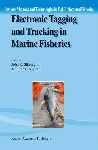 Electronic Tagging and Tracking in Marine Fisheries: Proceedings of the Symposium on Tagging and Tracking Marine Fish with Electronic Device - John R. Sibert; Jennifer L. Nielsen