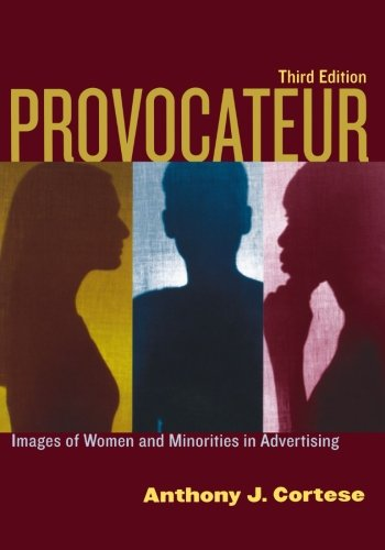 Provocateur: Images of Women and Minorities in Advertising - Anthony J. Cortese