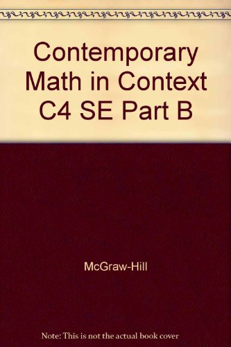 Contemporary Mathematics in Context Course 4 Student Edition Part B - McGraw-Hill