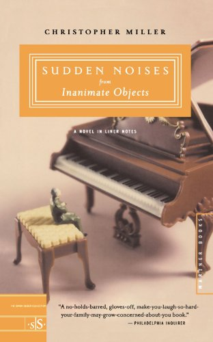 Sudden Noises from Inanimate Objects: A Novel in Liner Notes - Christopher Miller