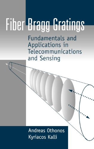 Fiber Bragg Gratings: Fundamentals and Applications in Telecommunications and Sensing (Artech House Optoelectronics Library) - Andreas Othonos; Kyriacos Kalli