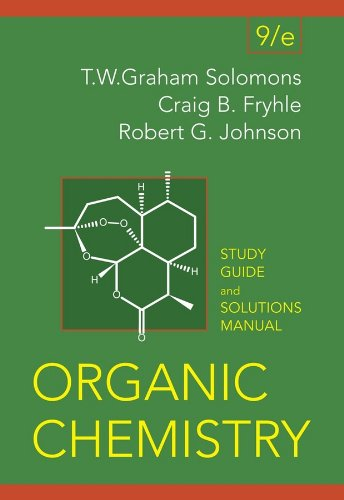 Organic Chemistry, Student Study Guide and Solutions Manual - T. W. Graham Solomons, Craig Fryhle