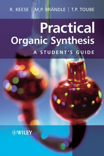 Practical Organic Synthesis: A Student's Guide - Reinhart Keese; Martin P. Br?ndle; Trevor P. Toube