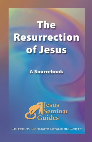 The Resurrection of Jesus: A Sourcebook (Jesus Seminar Guides Vol 4) - Robert W. Funk; Robert Price; Thomas Sheehan; Arthur Dewey; Roy W. Hoover
