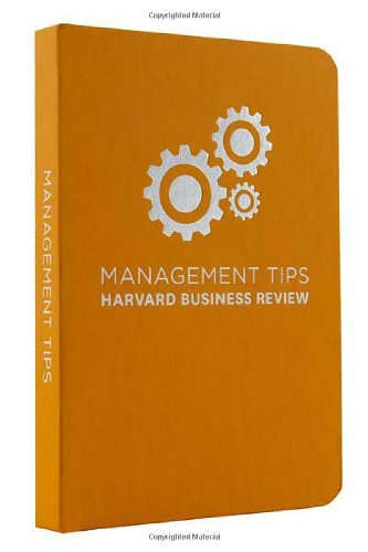 Management Tips: From Harvard Business Review - Harvard Business Review
