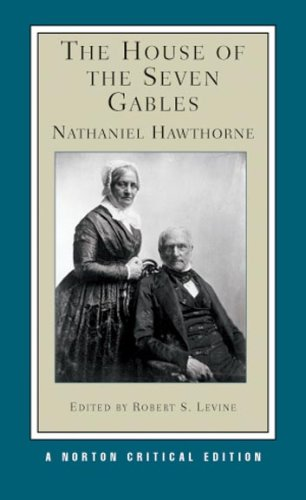 The House of the Seven Gables (Norton Critical Editions) - Nathaniel Hawthorne, Robert S. Levine