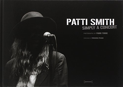 Patti Smith: Simply a Concert: Photographs by Fabio Torre - Claudio Marra; John Rockwell