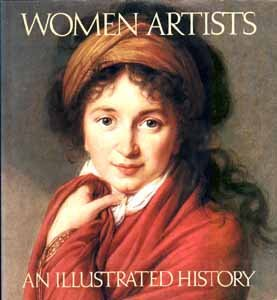 Women artists: An illustrated history - Nancy Heller