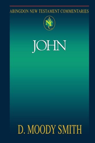 John (Abingdon New Testament Commentaries) - D. Moody Smith