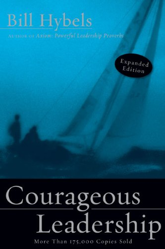 Courageous Leadership - Bill Hybels