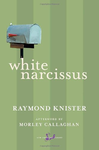 White Narcissus (New Canadian Library) - Raymond Knister