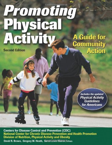 Promoting Physical Activity - 2nd Edition: A Guide for Community Action - Centers for Disease Control