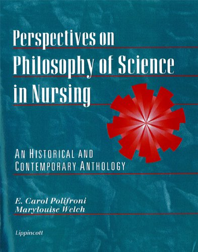 Perspectives on Philosophy of Science in Nursing: An Historical and Contemporary Anthology - E. Carol Polifroni; Marylouise Welch
