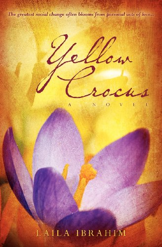 Yellow Crocus: A Novel - Laila Ibrahim