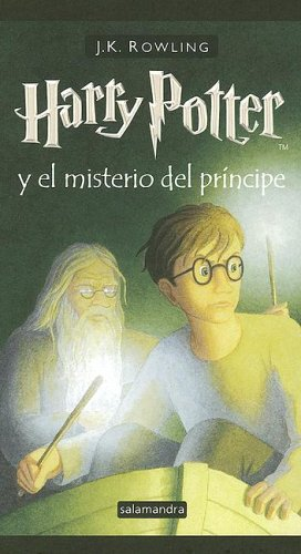Harry Potter y el Misterio del Principe / Harry Potter and the Half-Blood Prince (Spanish Edition) - J. K. Rowling