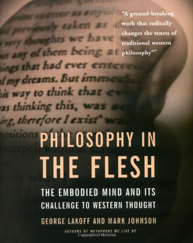 Philosophy In The Flesh - George Lakoff, Mark Johnson