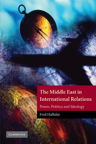 The Middle East in International Relations: Power, Politics and Ideology (The Contemporary Middle East) - Fred Halliday