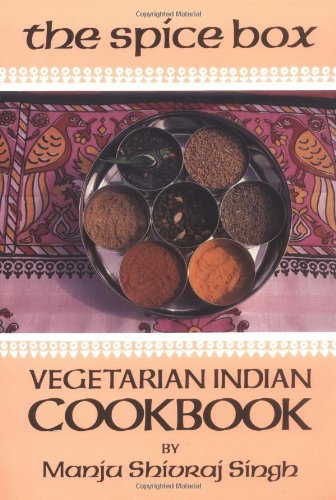 The Spice Box: A Vegetarian Indian Cookbook (Vegetarian Cooking) - Manju S. Singh