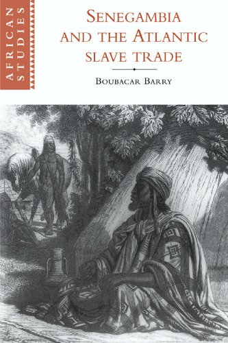 Senegambia and the Atlantic Slave Trade (African Studies) - Boubacar Barry