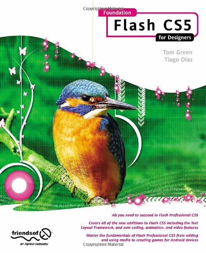 Foundation Flash CS5 For Designers - Tom Green; Tiago Dias