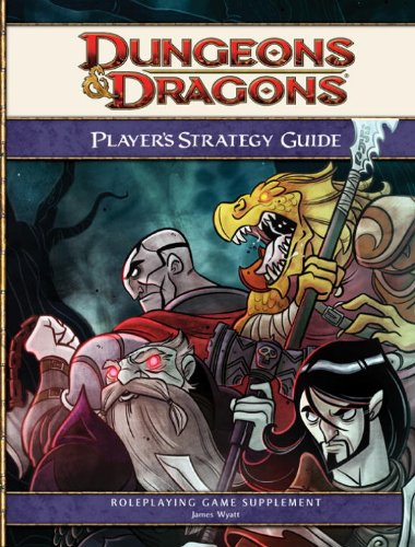 Dungeons  &  Dragons Player's Strategy Guide: A 4th Edition D & D Supplement - James Wyatt; Andy Collins; Eytan Bernstein
