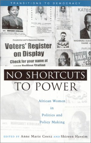 No Shortcuts to Power: African Women in Politics and Policy Making - Anne Marie Goetz; Shireen Hassim