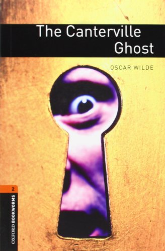 Oxford Bookworms Library: The Canterville Ghost: Level 2: 700-Word Vocabulary - Oscar Wilde; John Escott