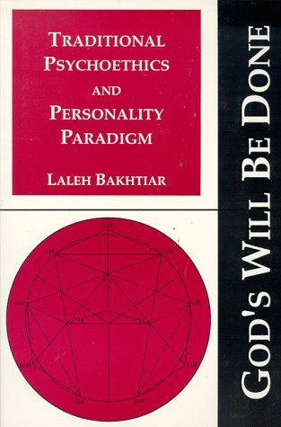 Traditional Psychoethics and Personality Paradigm (God's Will Be Done, Vol. 1) (v. 1) - Laleh Bakhtiar