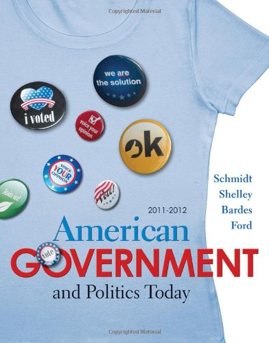 American Government and Politics Today 2011-2012 Edition - Steffen W. Schmidt; Mack C. Shelley; Barbara A. Bardes; Lynne E. Ford