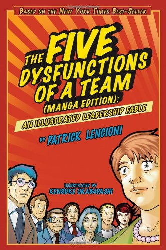 The Five Dysfunctions of a Team, Manga Edition: An Illustrated Leadership Fable - Patrick M. Lencioni