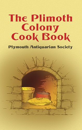 The Plimoth Colony Cook Book - Plymouth Antiquarian Society