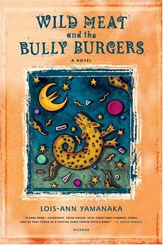 Wild Meat and the Bully Burgers: A Novel - Lois-Ann Yamanaka