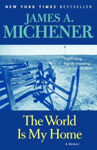 The World Is My Home: A Memoir - James A. Michener
