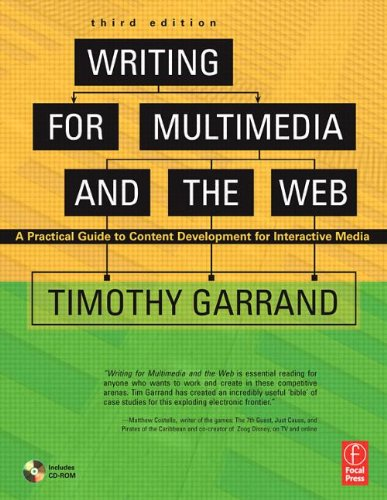Writing for Multimedia and the Web, Third Edition: A Practical Guide to Content Development for Interactive Media - Timothy Garrand