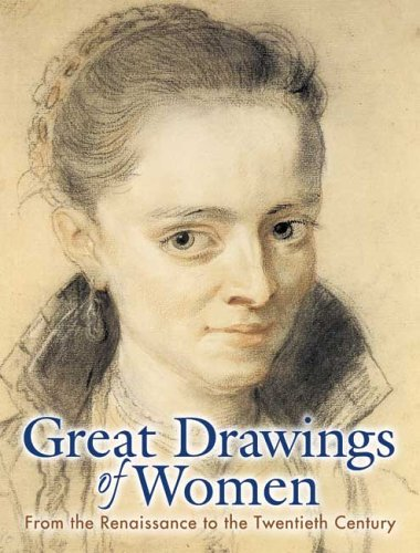 Great Drawings of Women: From the Renaissance to the Twentieth Century (Dover Pictorial Archives) - Carol Belanger Grafton
