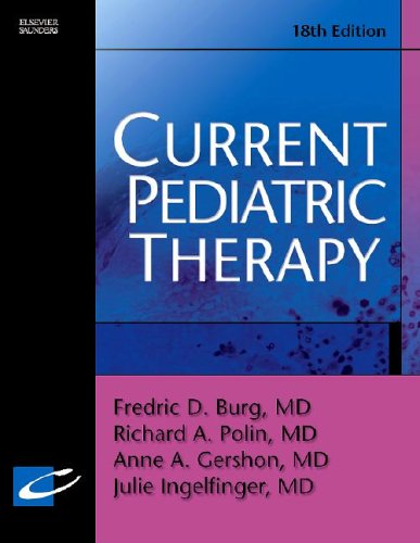 Current Pediatric Therapy (Current Therapy) - Fredric D. Burg; Julie R. Ingelfinger; Richard A. Polin; Anne Gershon