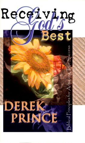 Receiving Gods Best - Derek Prince