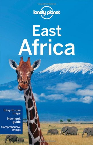 Lonely Planet East Africa 9th Ed.: 9th Edition - Lonely Planet; Mary Fitzpatrick; Anthony Ham; Trent Holden; Dean Starnes