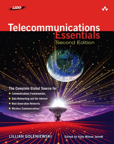 Telecommunications Essentials, Second Edition: The Complete Global Source (2nd Edition) - Lillian Goleniewski, Kitty Wilson Jarrett (editor)