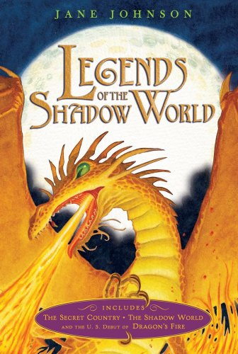 Legends of the Shadow World: The Secret Country; The Shadow World; Dragon's Fire - Jane Johnson