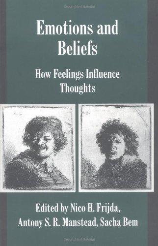 Emotions and Beliefs: How Feelings Influence Thoughts (Studies in Emotion and Social Interaction) - Nico H. Frijda; Antony S. R. Manstead; Sacha Bem