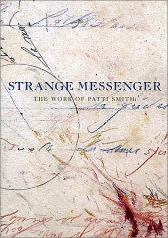 Patti Smith: Strange Messenger - David Greenberg